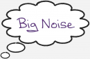 Big Noise.png